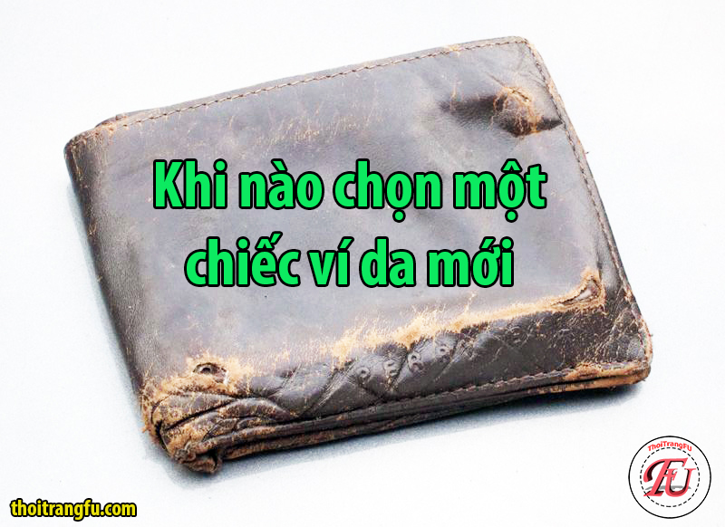 Dấu hiệu cho thấy bạn nên thay một chiếc ví da mới